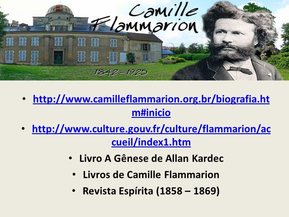 http://www.camilleflammarion.org.br/biografia.ht m#inicio http://www.camilleflammarion.org.br/biografia.ht m#inicio http://www.culture.gouv.fr/culture