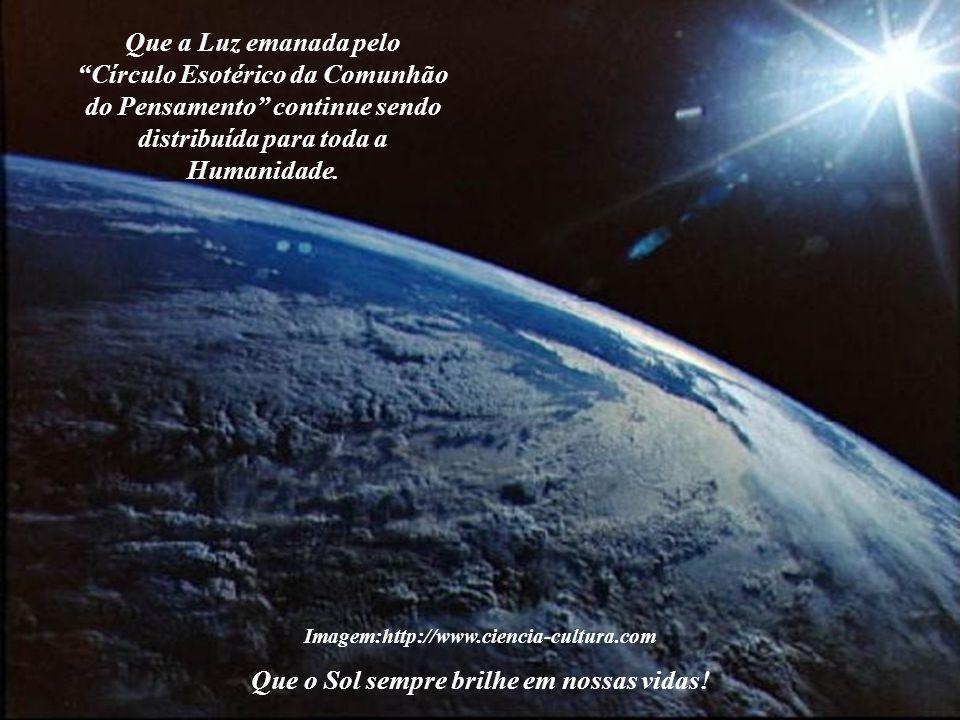 Imagem:http://www.ciencia-cultura.com Que o Sol sempre brilhe em nossas vidas!