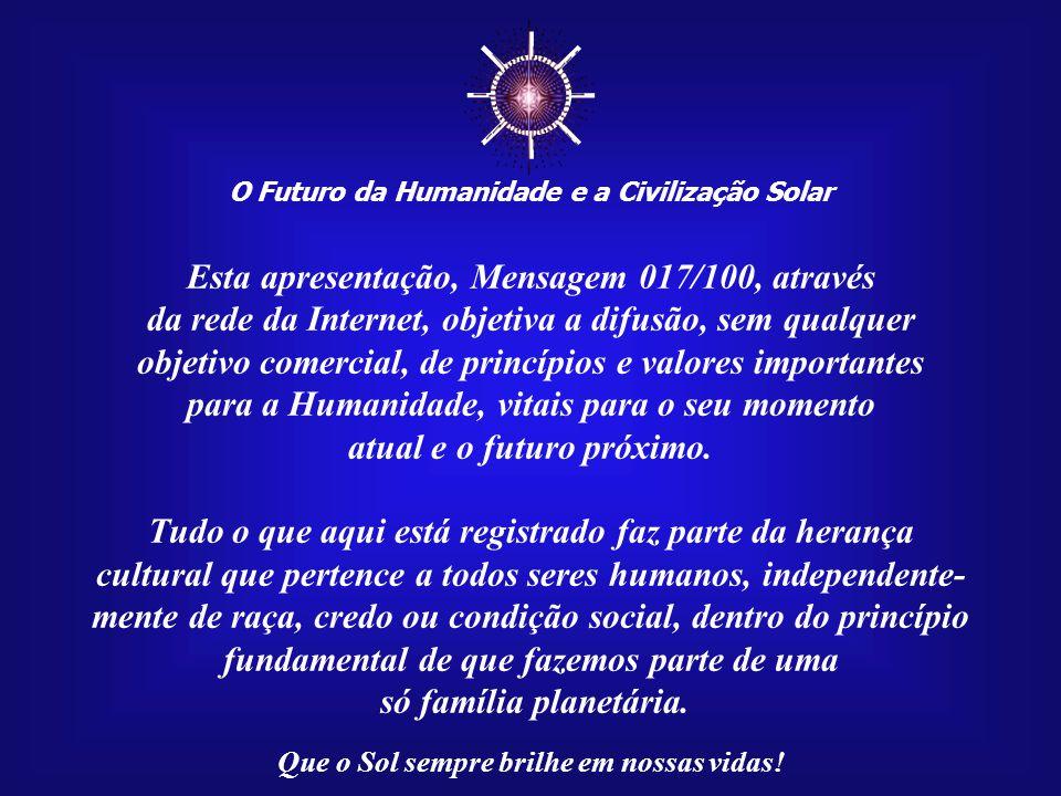 Imagem:http://www.ciencia-cultura.com Que o Sol sempre brilhe em nossas vidas.