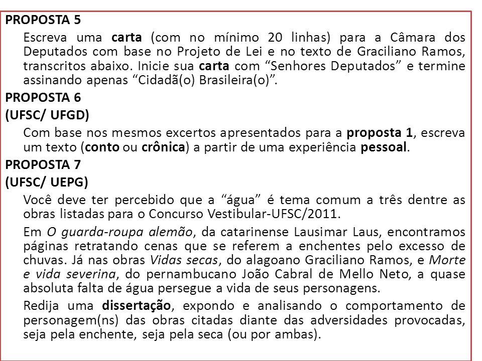 PROPOSTA 5 Escreva uma carta (com no mínimo 20 linhas) para a Câmara dos Deputados com base no Projeto de Lei e no texto de Graciliano Ramos, transcritos abaixo.