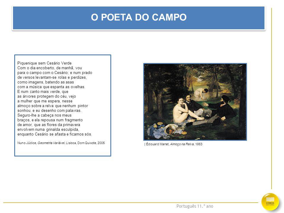 Português 11.º ano O POETA DO CAMPO Piquenique sem Cesário Verde Com o dia encoberto, de manhã, vou para o campo com o Cesário; e num prado de versos