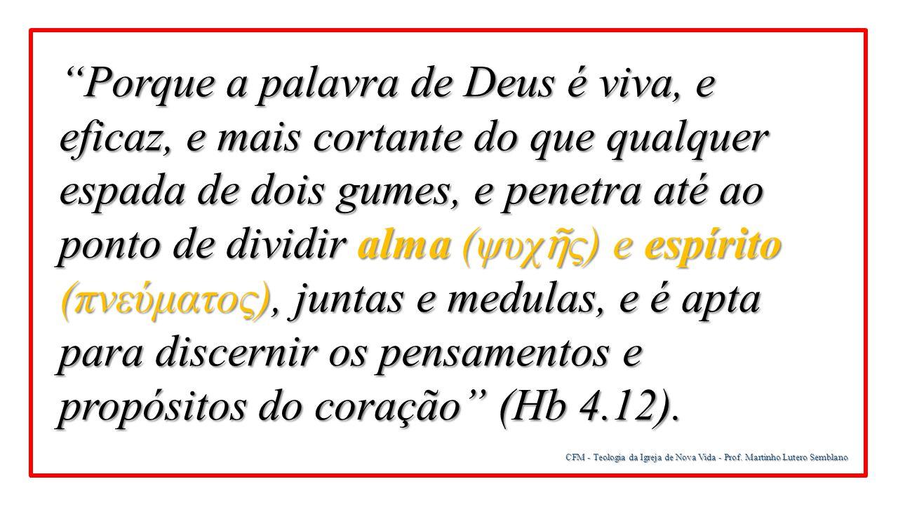 """CFM - Teologia da Igreja de Nova Vida - Prof. Martinho Lutero Semblano """"Porque a palavra de Deus é viva, e eficaz, e mais cortante do que qualquer esp"""