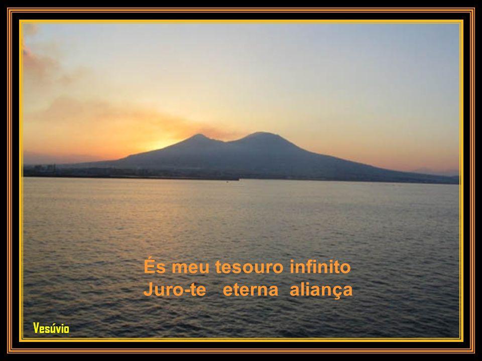 Tecer-me a felicidade Em sorrisos de esplendor Nápoles : Golfo e Vesúvio