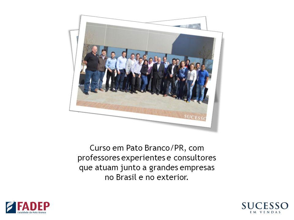 Curso em Pato Branco/PR, com professores experientes e consultores que atuam junto a grandes empresas no Brasil e no exterior.
