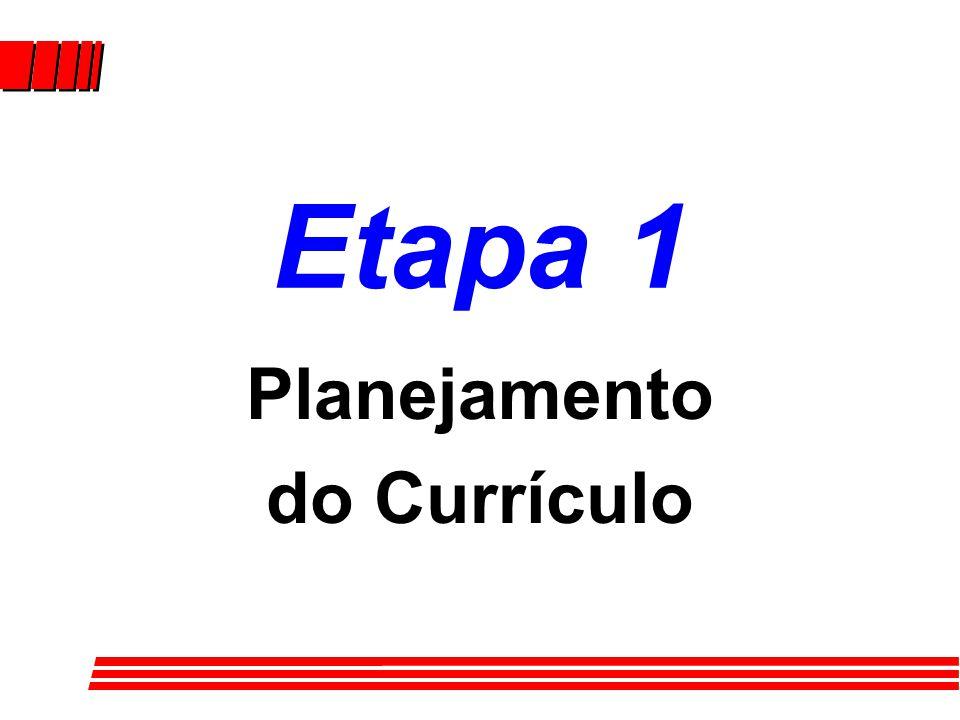 Quatro Etapas de Desenvolvimento: P l Etapa 1: Planejamento do Currículo.