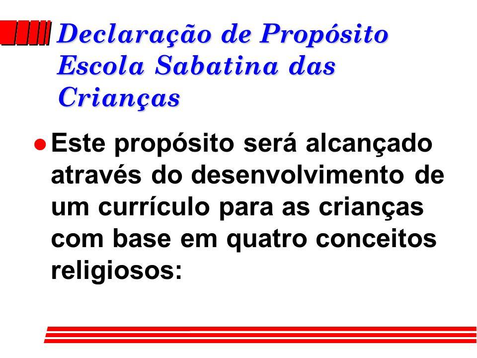 Declaração de Propósito Escola Sabatina das Crianças l Educação religiosa no nível das crianças da igreja local, que desenvolve a fé e a prática.