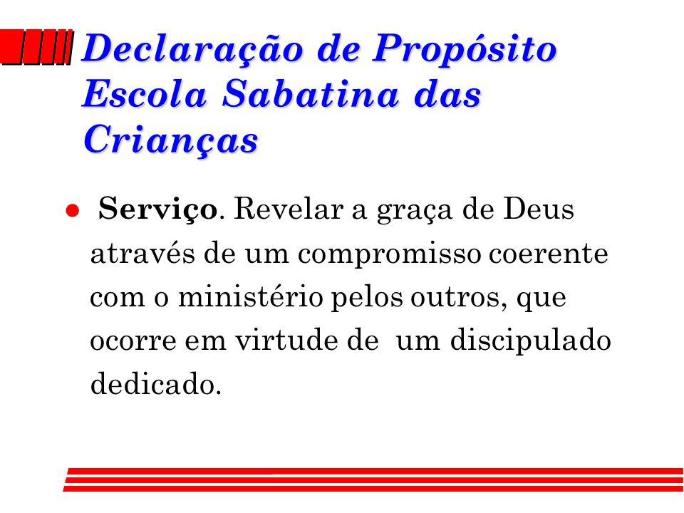 Declaração de Propósito Escola Sabatina das Crianças l Serviço.