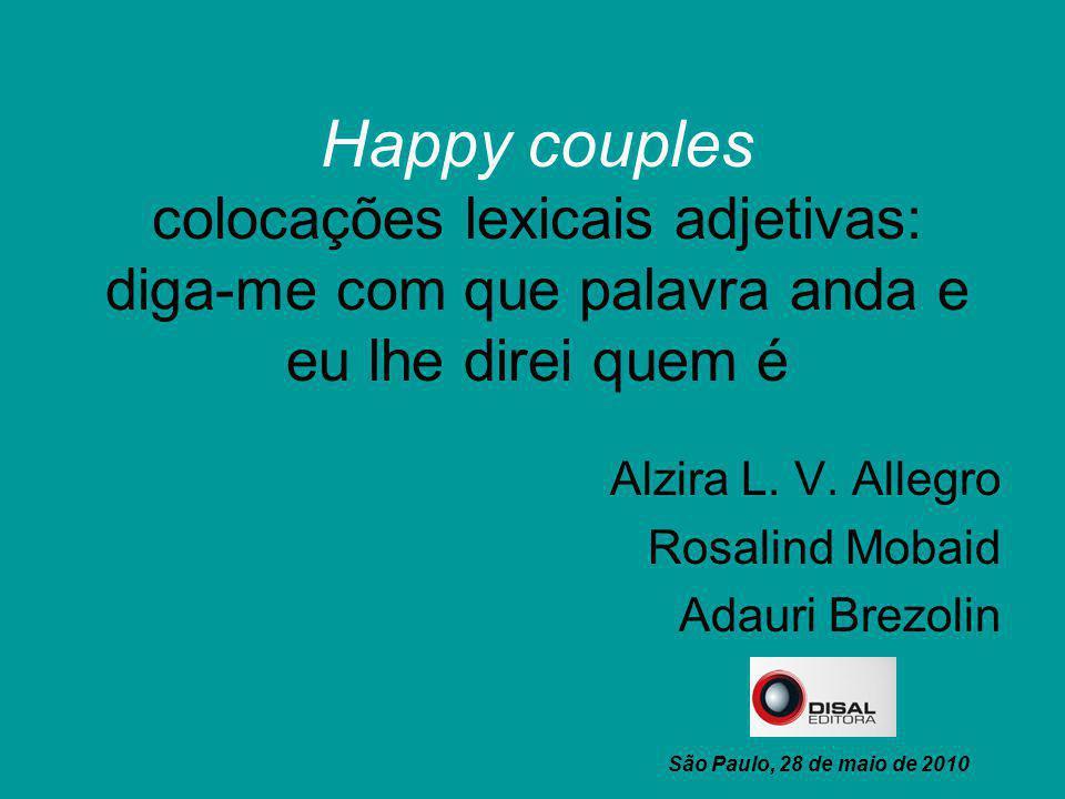 Happy couples colocações lexicais adjetivas: diga-me com que palavra anda e eu lhe direi quem é Alzira L. V. Allegro Rosalind Mobaid Adauri Brezolin S