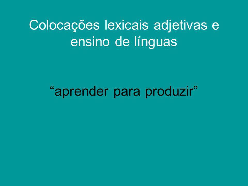 """Colocações lexicais adjetivas e ensino de línguas """"aprender para produzir"""""""