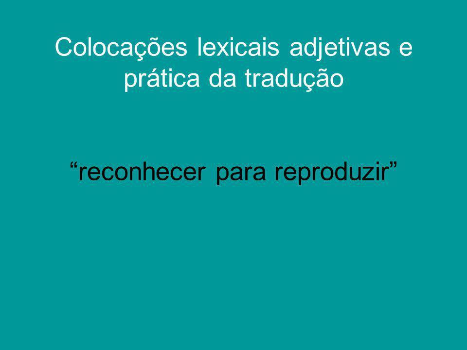 """Colocações lexicais adjetivas e prática da tradução """"reconhecer para reproduzir"""""""