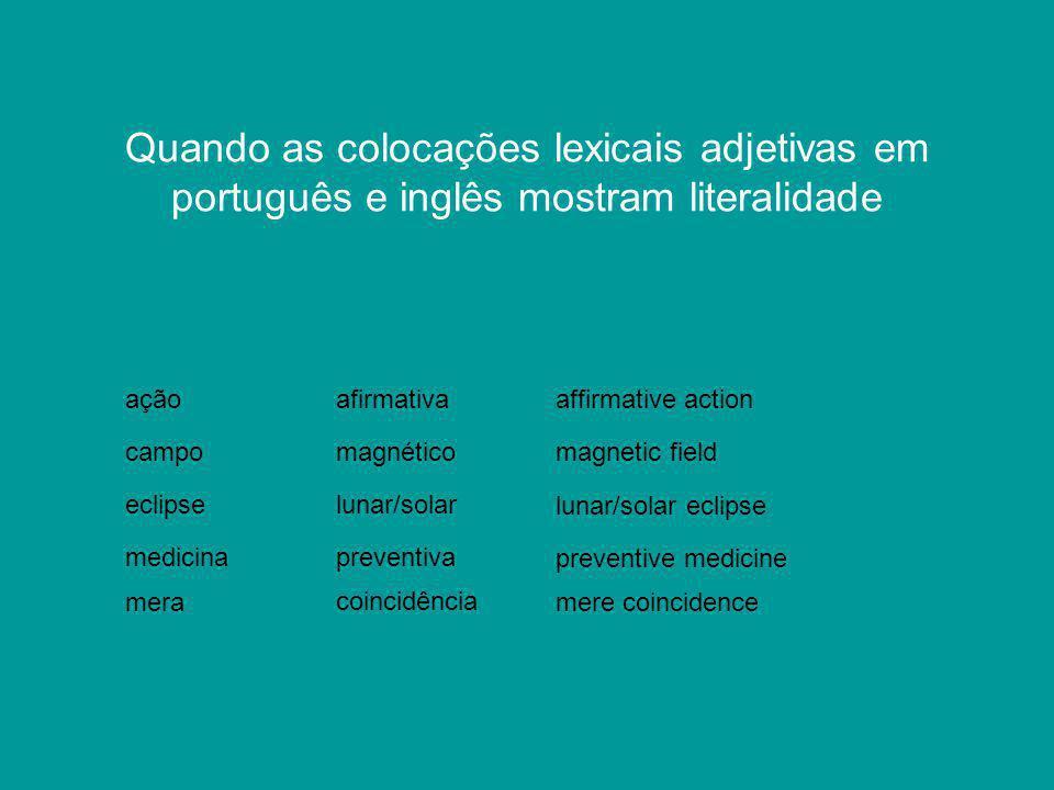 Quando as colocações lexicais adjetivas em português e inglês mostram literalidade ação campo afirmativa magnético eclipselunar/solar medicinapreventi