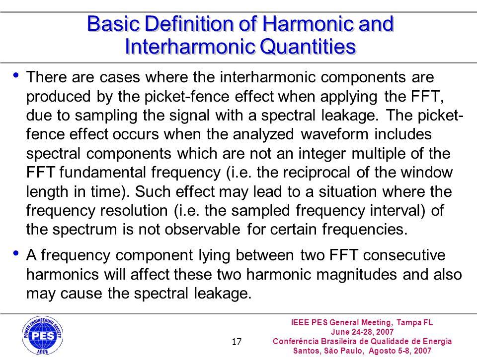 IEEE PES General Meeting, Tampa FL June 24-28, 2007 Conferência Brasileira de Qualidade de Energia Santos, São Paulo, Agosto 5-8, 2007 17 Basic Defini