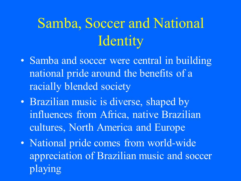 SAMBA Originated among black Bahians in Rio de Janeiro First performed at Rio Carnival in 1917 Roots go back to African rhythms, particularly the Angolan tam-tam The 1930s were the golden age of Samba Samba became a national music thanks to radio, which was centered in Rio