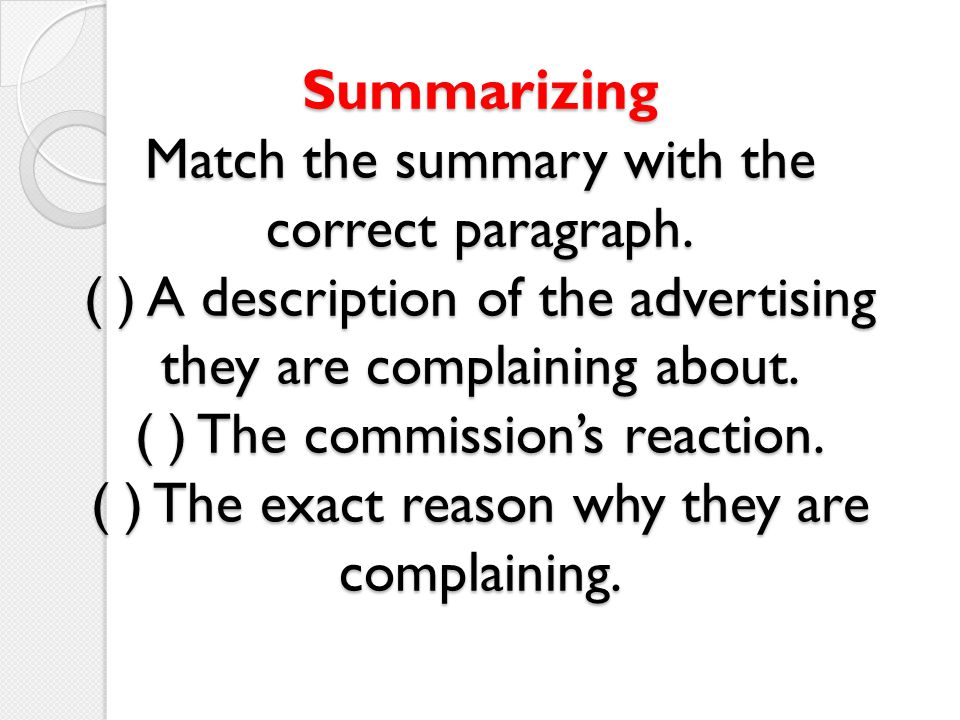 Summarizing Match the summary with the correct paragraph.