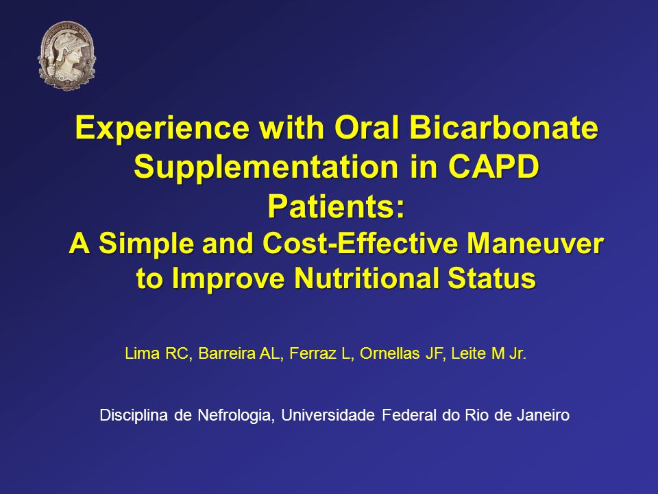 Experience with Oral Bicarbonate Supplementation in CAPD Patients: A Simple and Cost-Effective Maneuver to Improve Nutritional Status Lima RC, Barreir