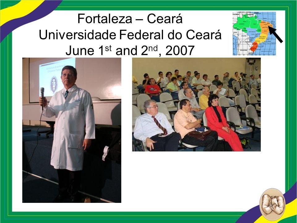 Fortaleza – Ceará Universidade Federal do Ceará June 1 st and 2 nd, 2007