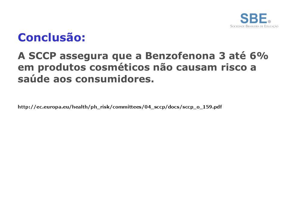 Conclusão: A SCCP assegura que a Benzofenona 3 até 6% em produtos cosméticos não causam risco a saúde aos consumidores.