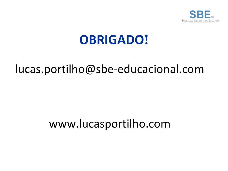 OBRIGADO ! lucas.portilho@sbe-educacional.com www.lucasportilho.com