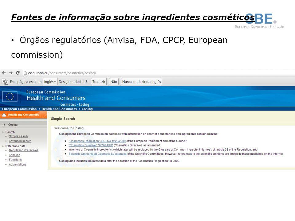Fontes de informação sobre ingredientes cosméticos Órgãos regulatórios (Anvisa, FDA, CPCP, European commission)