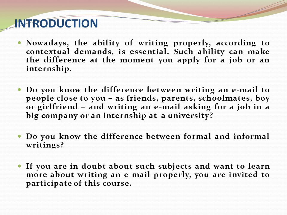INTRODUCTION Nowadays, the ability of writing properly, according to contextual demands, is essential. Such ability can make the difference at the mom