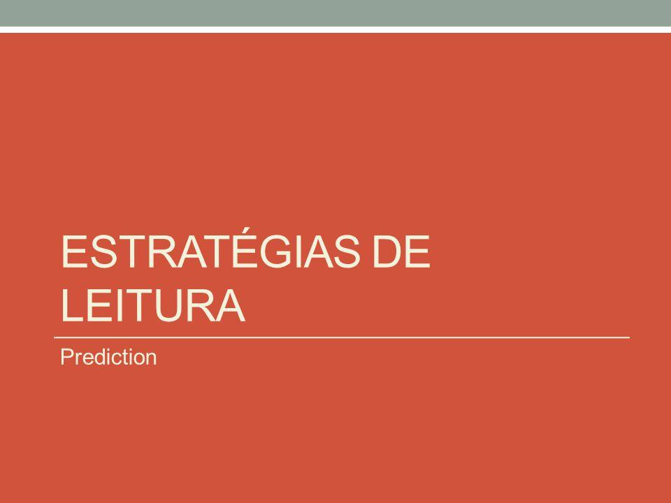ESTRATÉGIAS DE LEITURA Prediction