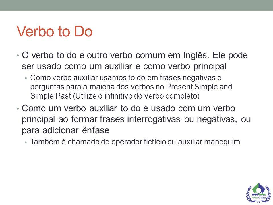 Verbo to Do To do como um verbo principal no Presente Simples conjuga-se.