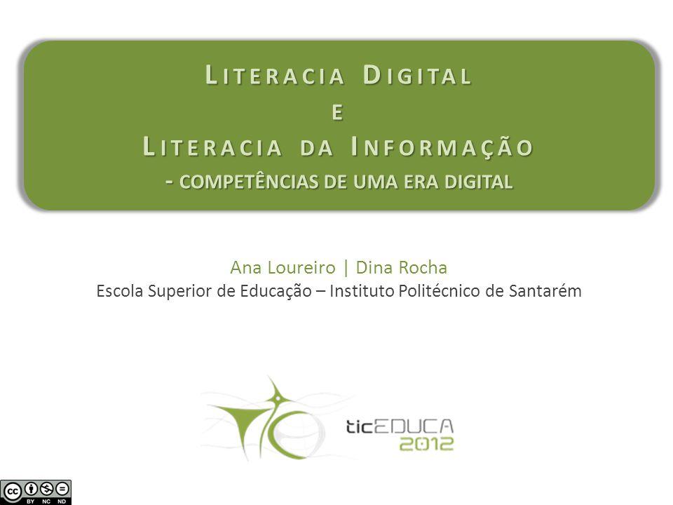 literacia digital e informacional literacia digital e informacional [keywords] Ana Loureiro | Dina Rocha