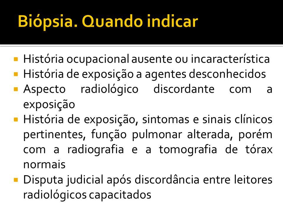  História ocupacional ausente ou incaracterística  História de exposição a agentes desconhecidos  Aspecto radiológico discordante com a exposição 