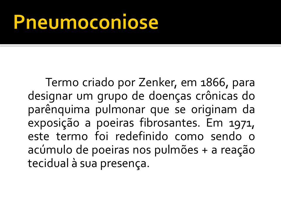 Termo criado por Zenker, em 1866, para designar um grupo de doenças crônicas do parênquima pulmonar que se originam da exposição a poeiras fibrosantes
