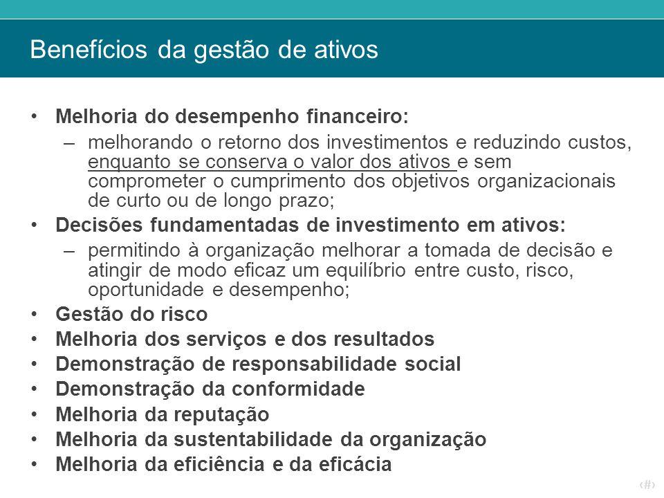 ‹#› Benefícios da gestão de ativos Melhoria do desempenho financeiro: –melhorando o retorno dos investimentos e reduzindo custos, enquanto se conserva