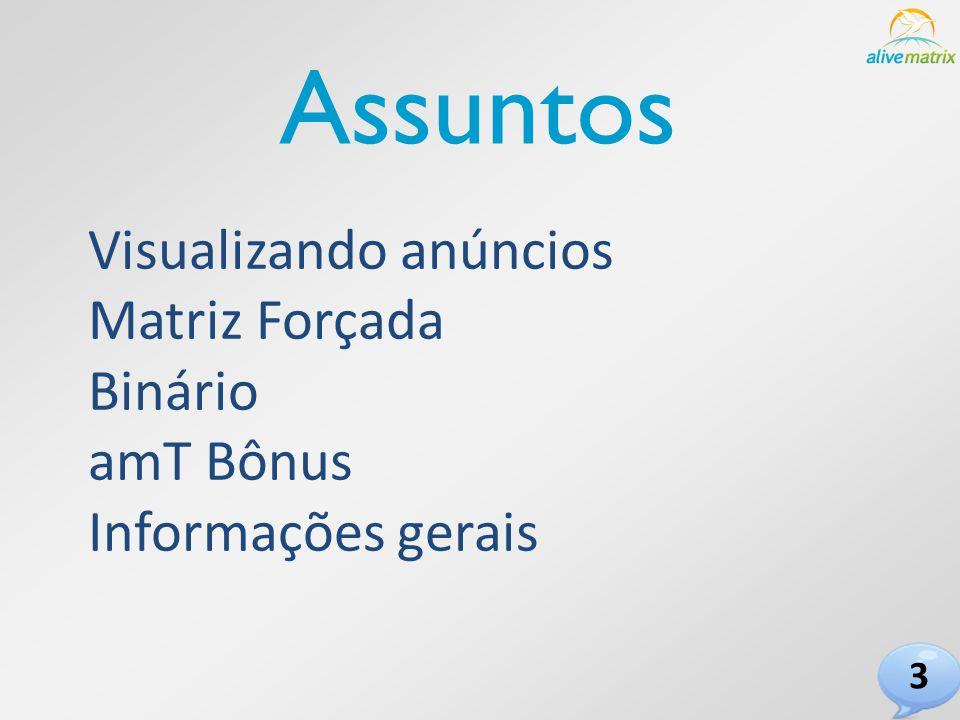 Assuntos Visualizando anúncios Matriz Forçada Binário amT Bônus Informações gerais 3