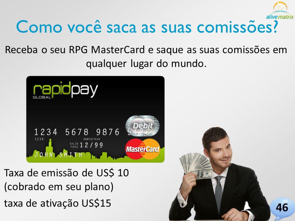 Receba o seu RPG MasterCard e saque as suas comissões em qualquer lugar do mundo.