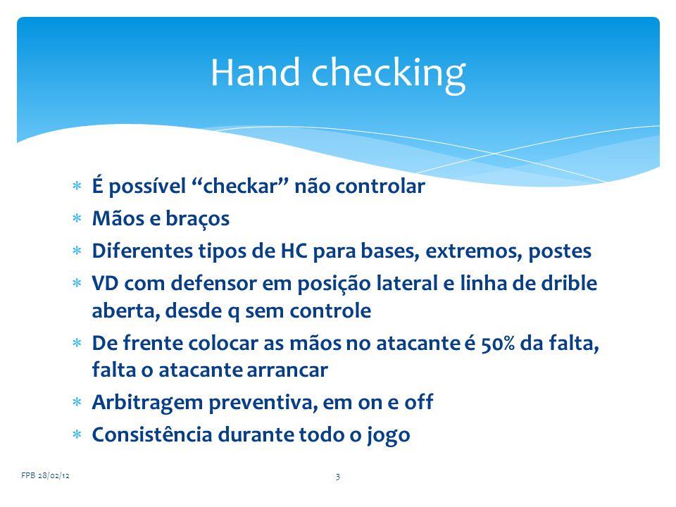""" É possível """"checkar"""" não controlar  Mãos e braços  Diferentes tipos de HC para bases, extremos, postes  VD com defensor em posição lateral e linh"""