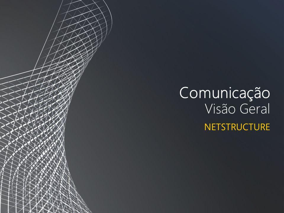Comunicação Visão Geral NETSTRUCTURE