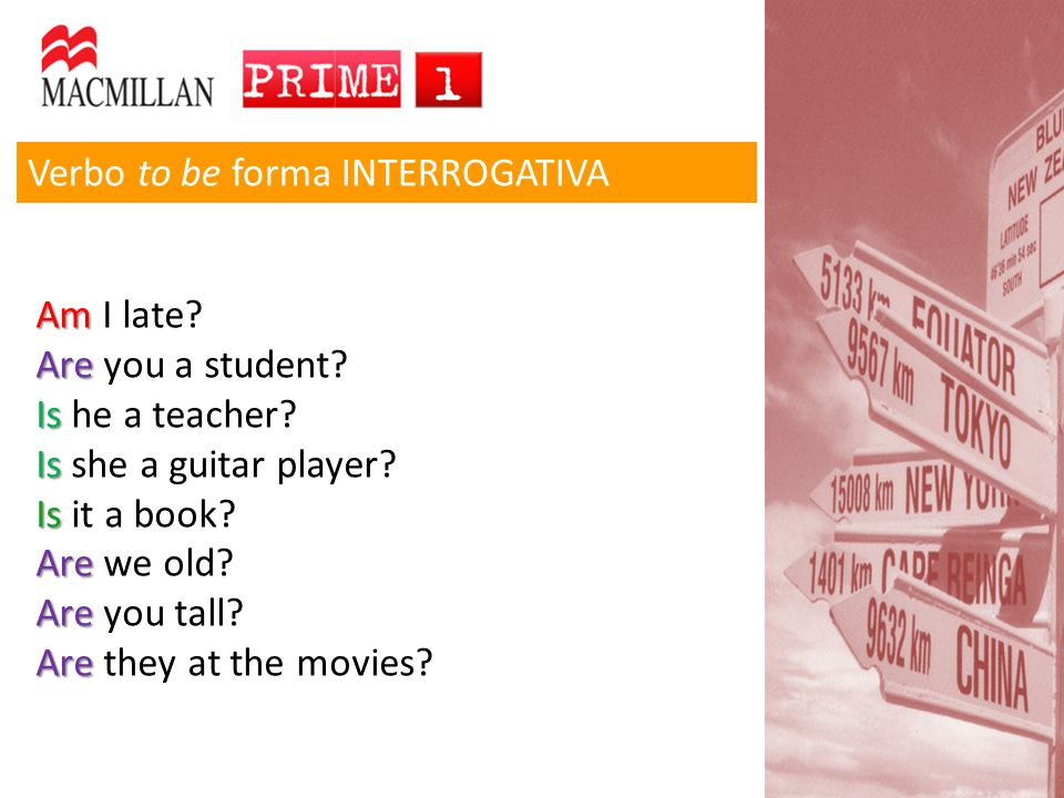 Verbo to be forma INTERROGATIVA Am Am I late.Are Are you a student.