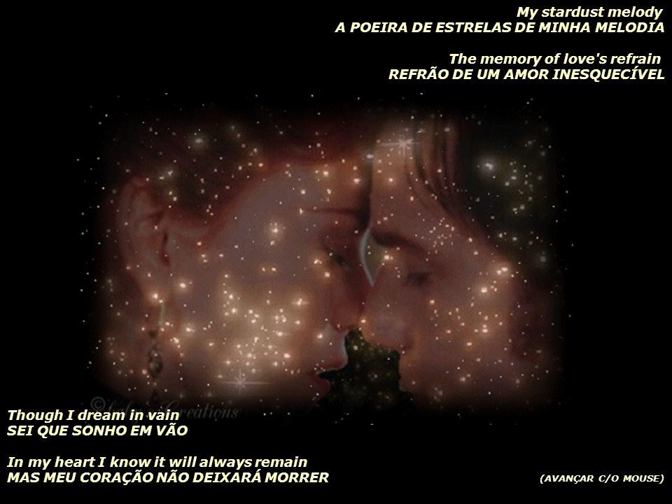The nightingale tells his fairy tale ENQUANTO O ROUXINOL CONTA EM SEU CANTO A paradise where roses bloom SOBRE UM PARAÍSO DE ROSAS EM FLOR