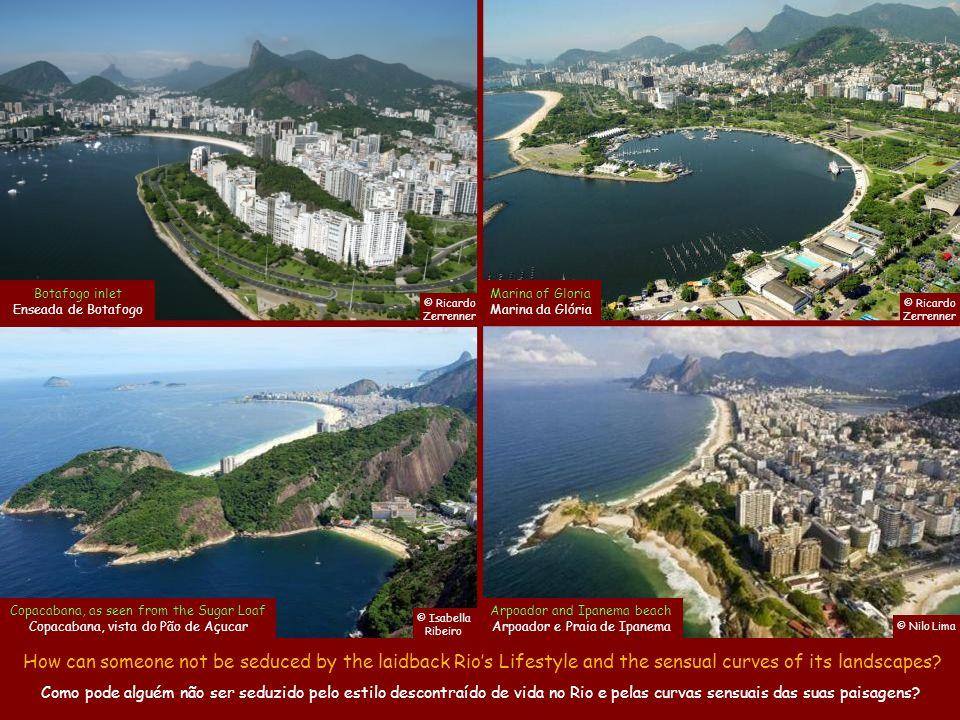 © Gerson LDN The view from the top of the Sugar Loaf A vista do alto do Pão de Açúcar