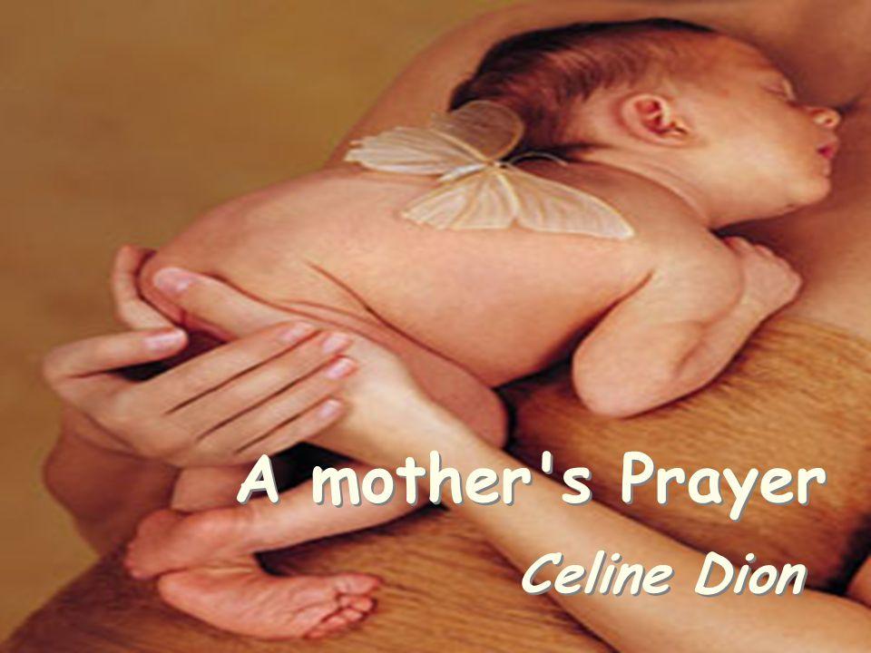 A mother s Prayer Celine Dion