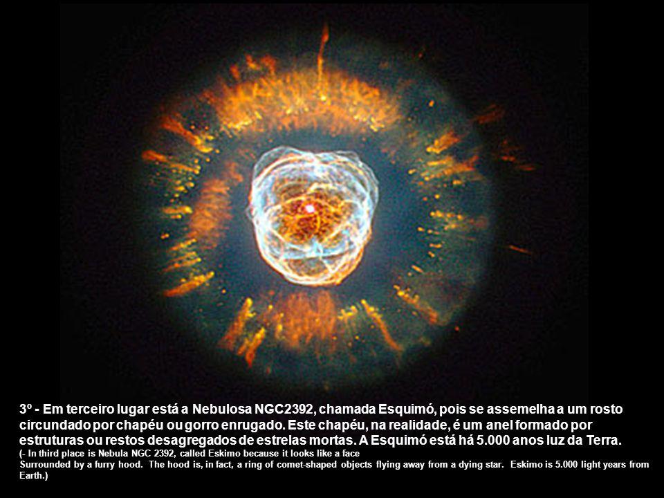2º -A Nebulosa da Formiga, que é uma nuvem de poeira cósmica e gás, cujo nome técnico é Mz3. Assemelha-se a uma formiga quando observada por telescópi