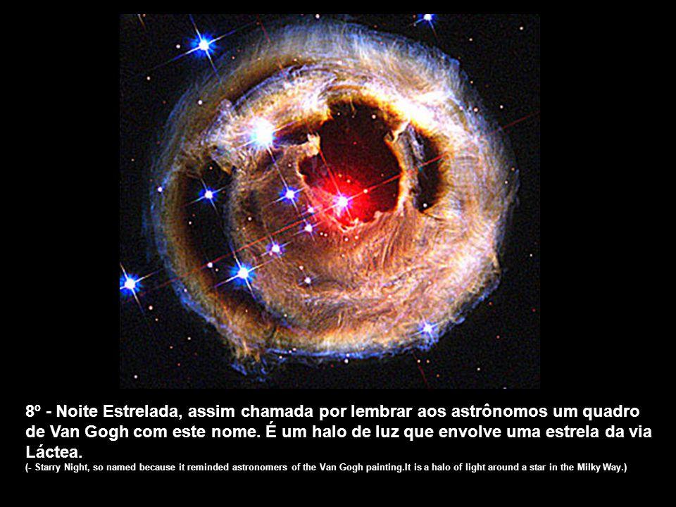 7º - A Tempestade Perfeita, uma pequena região da Nebulosa do Cisne, distante 5.500 anos luz; descrita como