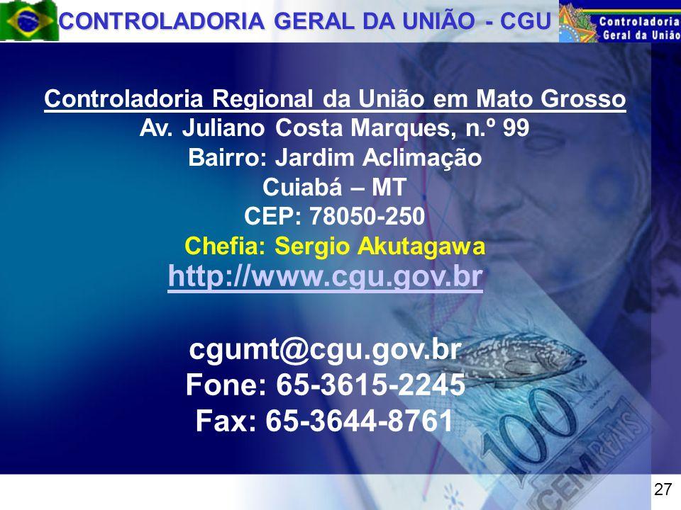 CONTROLADORIA GERAL DA UNIÃO - CGU Controladoria Regional da União em Mato Grosso Av.