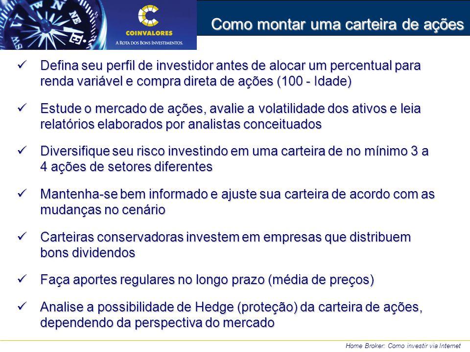 Defina seu perfil de investidor antes de alocar um percentual para renda variável e compra direta de ações (100 - Idade) Defina seu perfil de investid