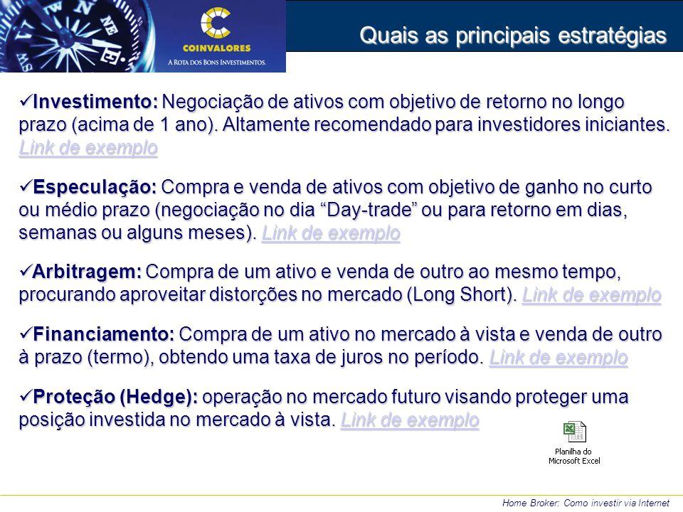 Investimento: Negociação de ativos com objetivo de retorno no longo prazo (acima de 1 ano). Altamente recomendado para investidores iniciantes. Link d