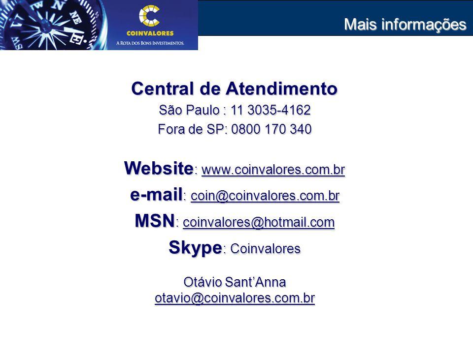 Mais informações Central de Atendimento São Paulo : 11 3035-4162 Fora de SP: 0800 170 340 Website : www.coinvalores.com.br e-mail : coin@coinvalores.com.br MSN : coinvalores@hotmail.com Skype : Coinvalores Otávio Sant'Anna otavio@coinvalores.com.br