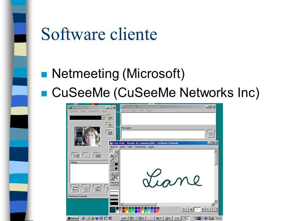 Software cliente n Netmeeting (Microsoft) n CuSeeMe (CuSeeMe Networks Inc)