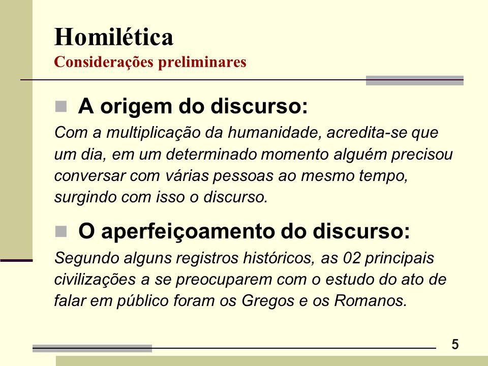 5 Homilética Considerações preliminares A origem do discurso: Com a multiplicação da humanidade, acredita-se que um dia, em um determinado momento alg
