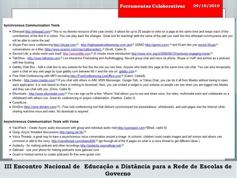 III Encontro Nacional de Educação a Distância para a Rede de Escolas de Governo 29/10/2010 Ferramentas Colaborativas públicasgratuitas finalidade Aplic.