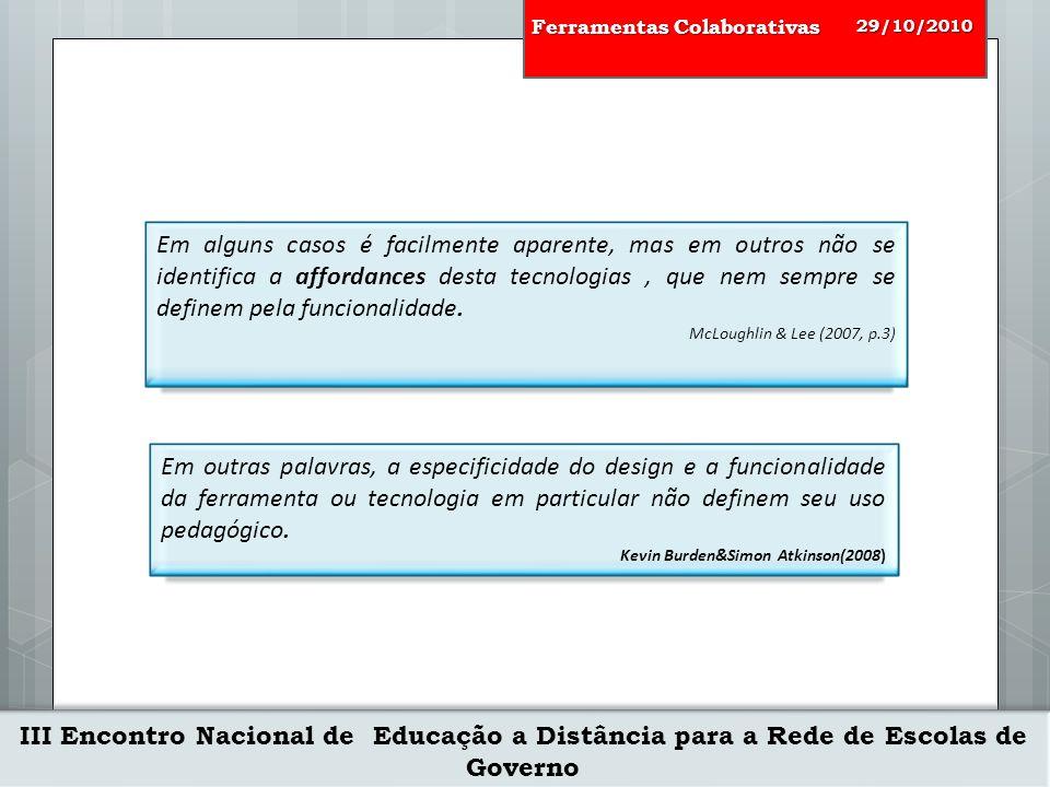 III Encontro Nacional de Educação a Distância para a Rede de Escolas de Governo 29/10/2010 Ferramentas Colaborativas A taxonomia define.