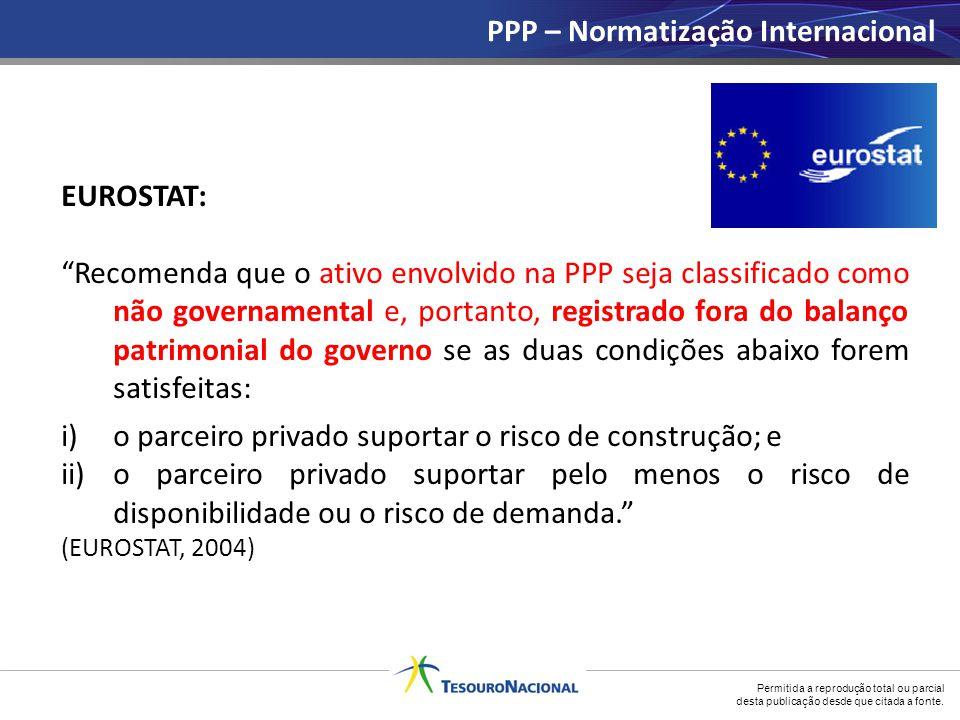 """Permitida a reprodução total ou parcial desta publicação desde que citada a fonte. EUROSTAT: """"Recomenda que o ativo envolvido na PPP seja classificado"""