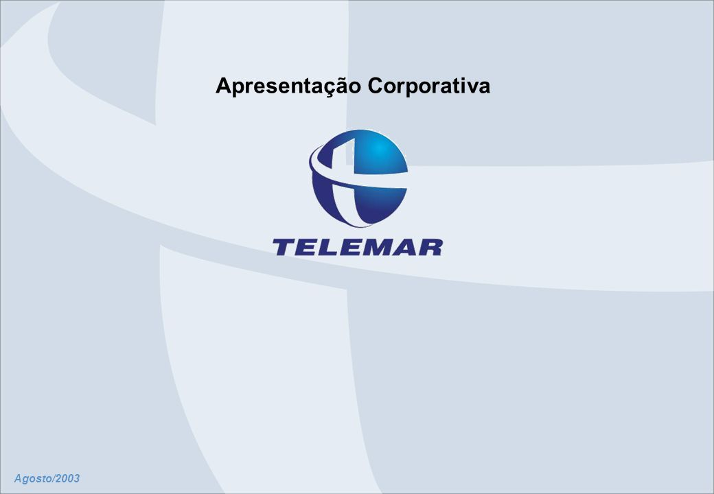Agosto/2003 Apresentação Corporativa